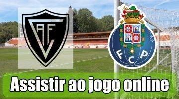 Académico de Viseu vs Porto: Como assistir ao jogo ao vivo grátis